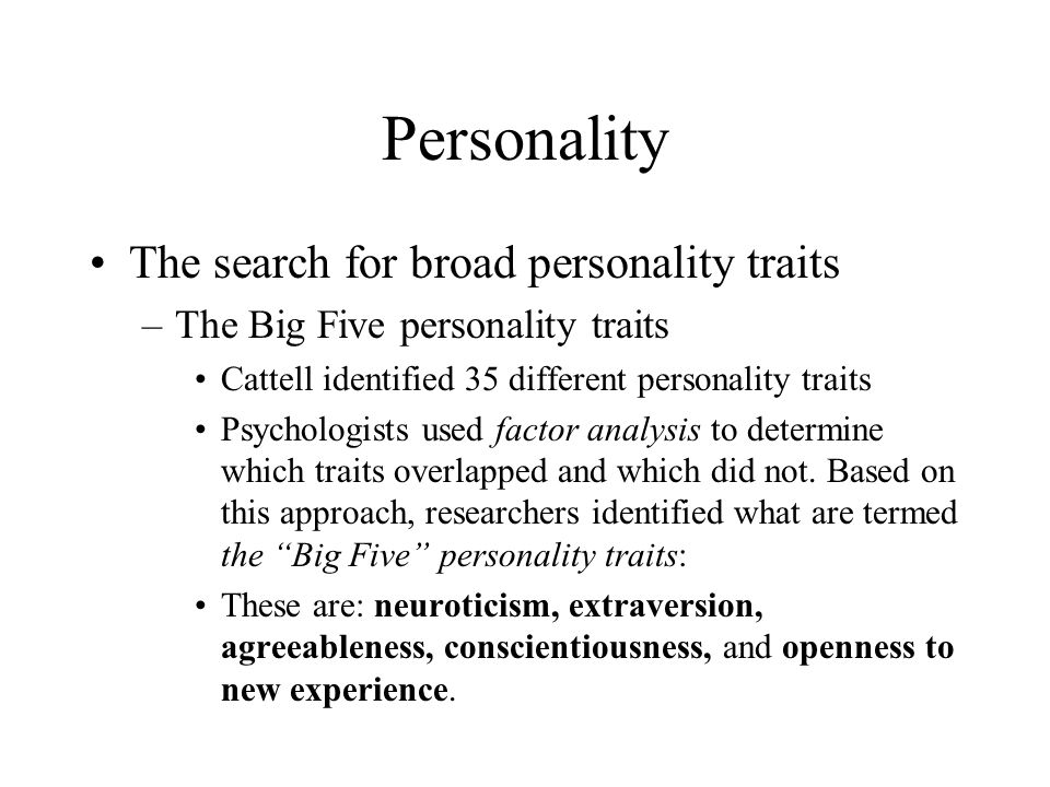 Personality The search for broad personality traits