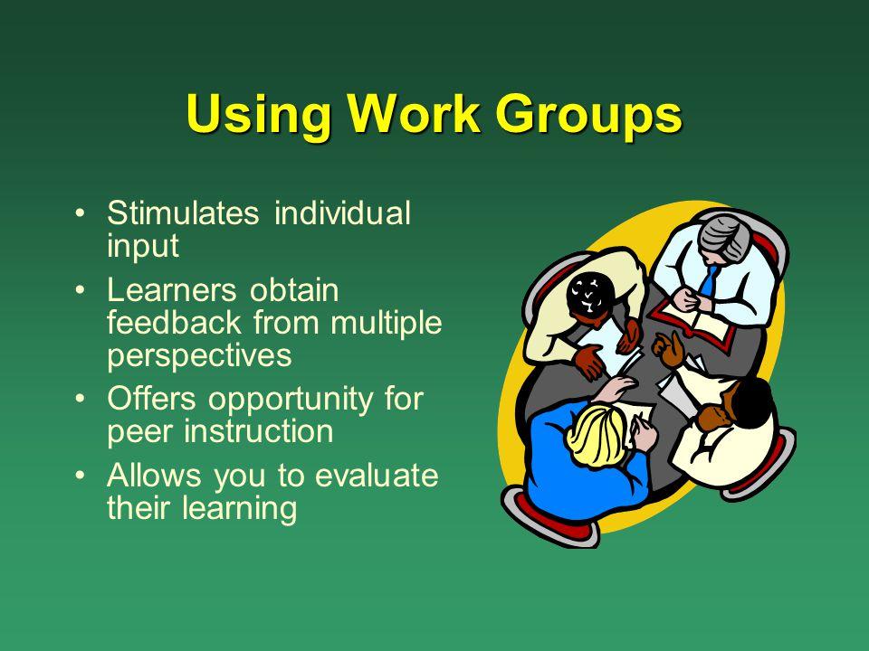 Using Work Groups Stimulates individual input