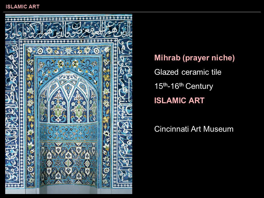 Mihrab (prayer niche) Glazed ceramic tile 15th-16th Century ISLAMIC ART Cincinnati Art Museum
