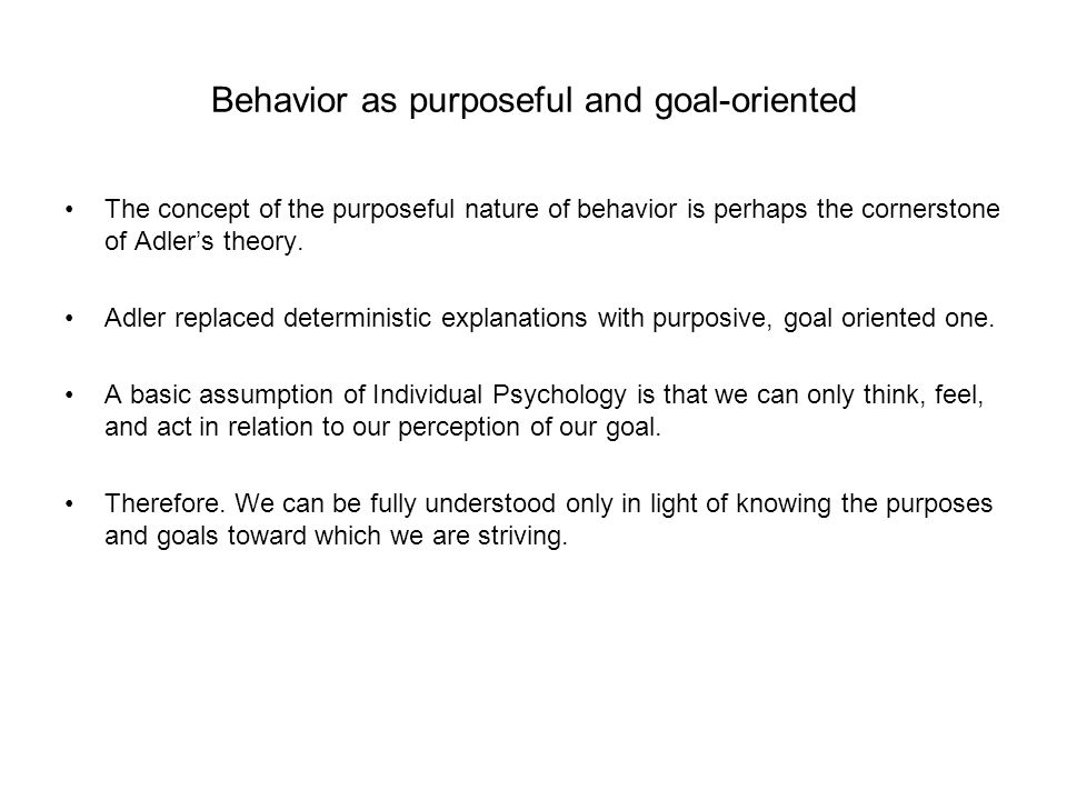 Behavior as purposeful and goal-oriented