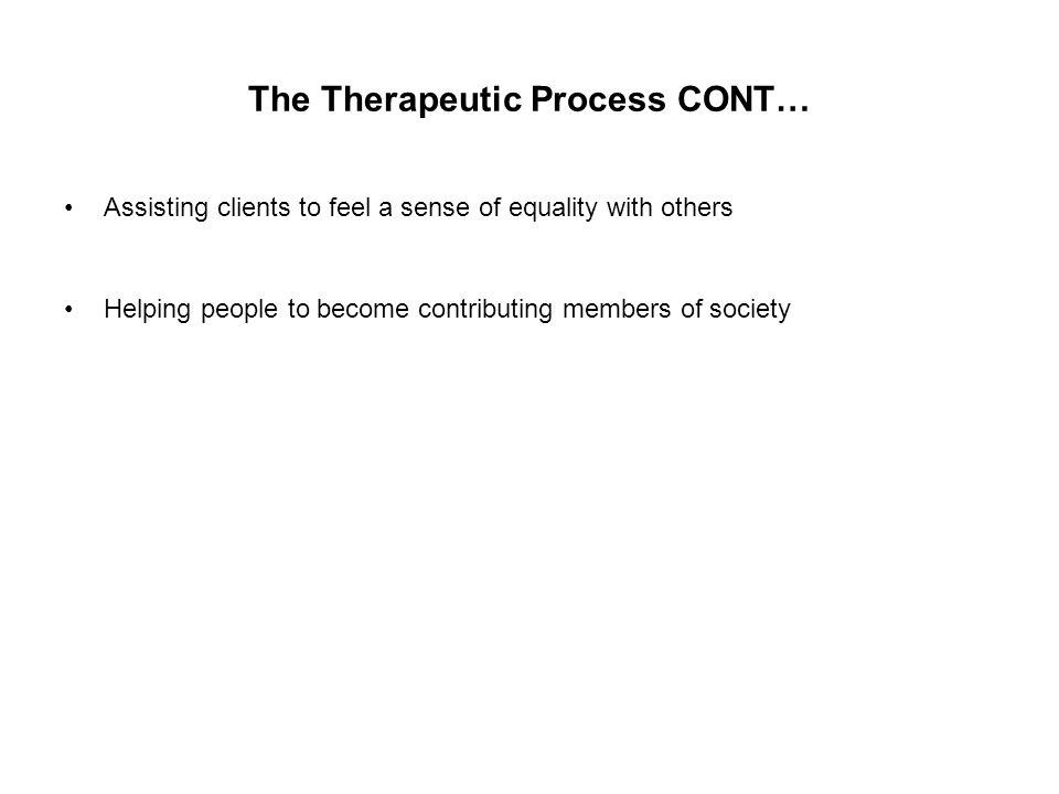 The Therapeutic Process CONT…