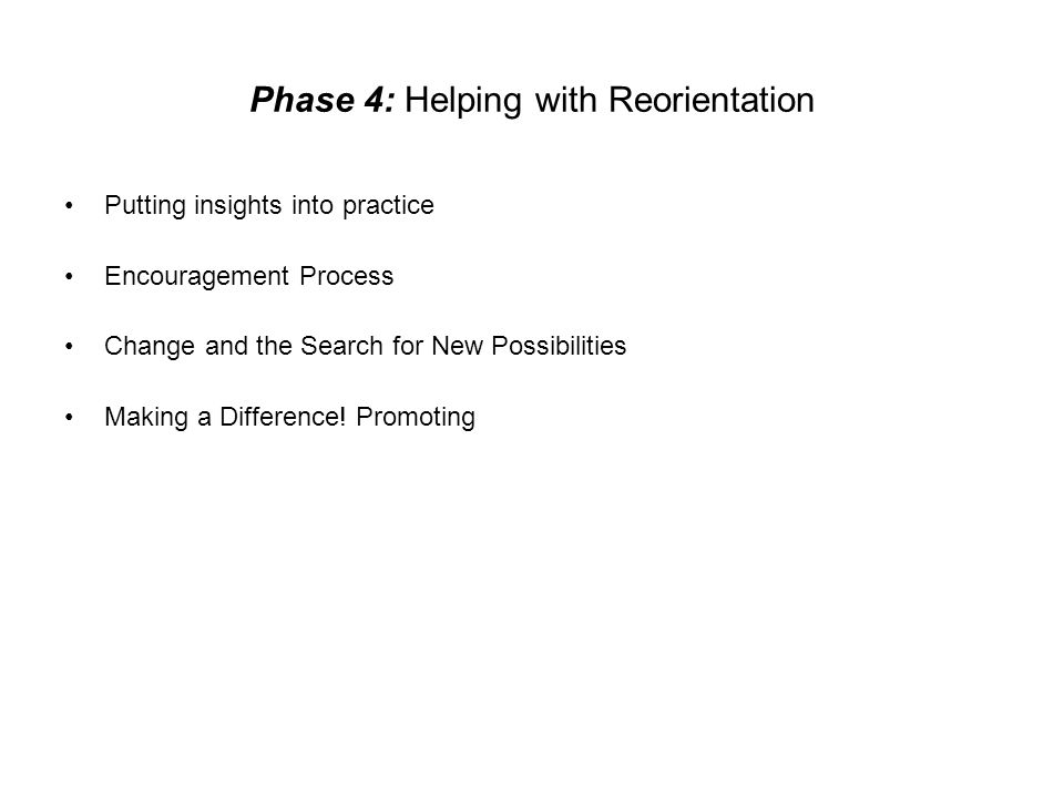 Phase 4: Helping with Reorientation