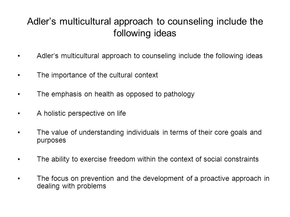 Adler's multicultural approach to counseling include the following ideas