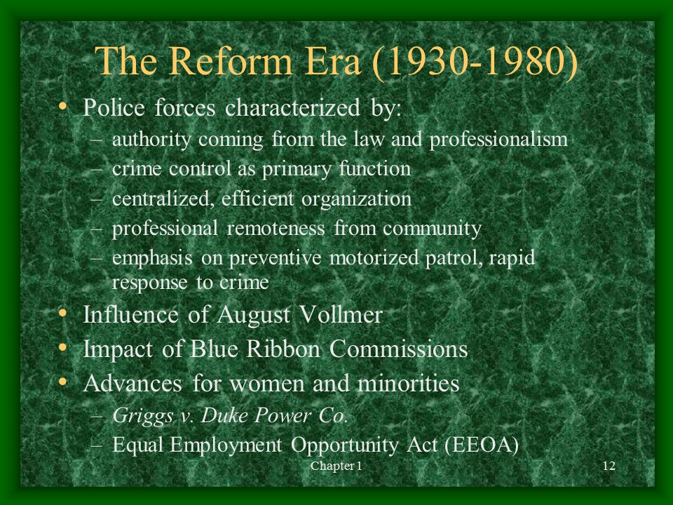 The Reform Era (1930-1980) Police forces characterized by: