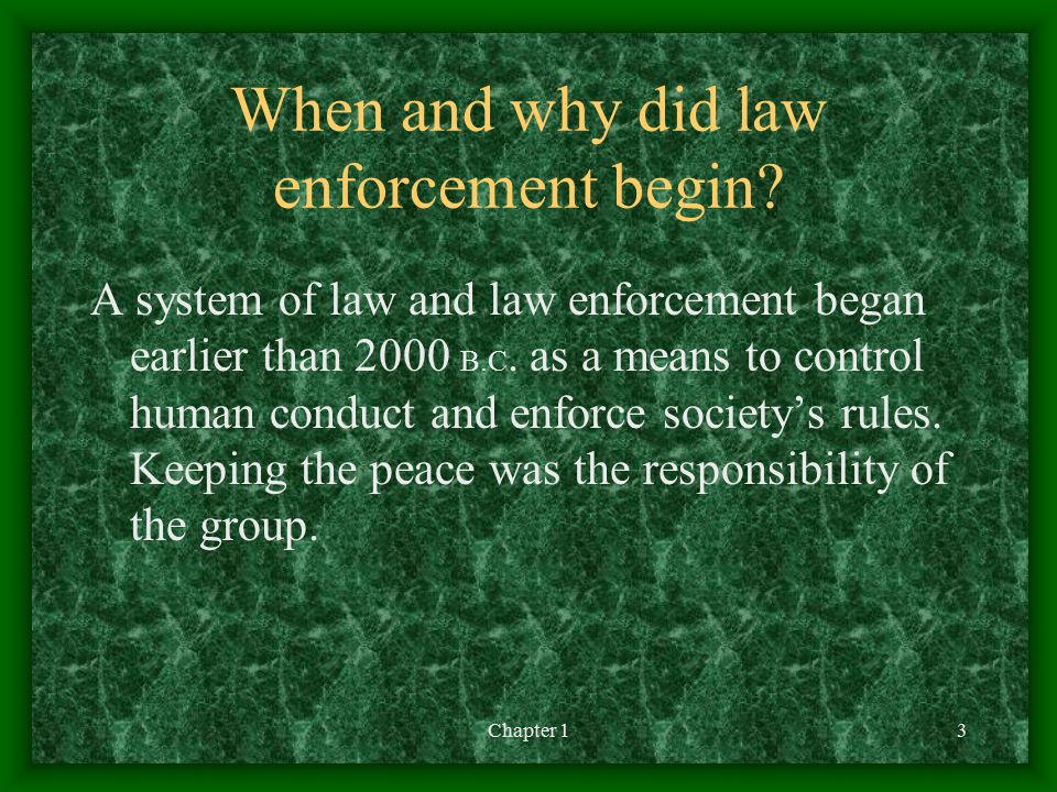 When and why did law enforcement begin