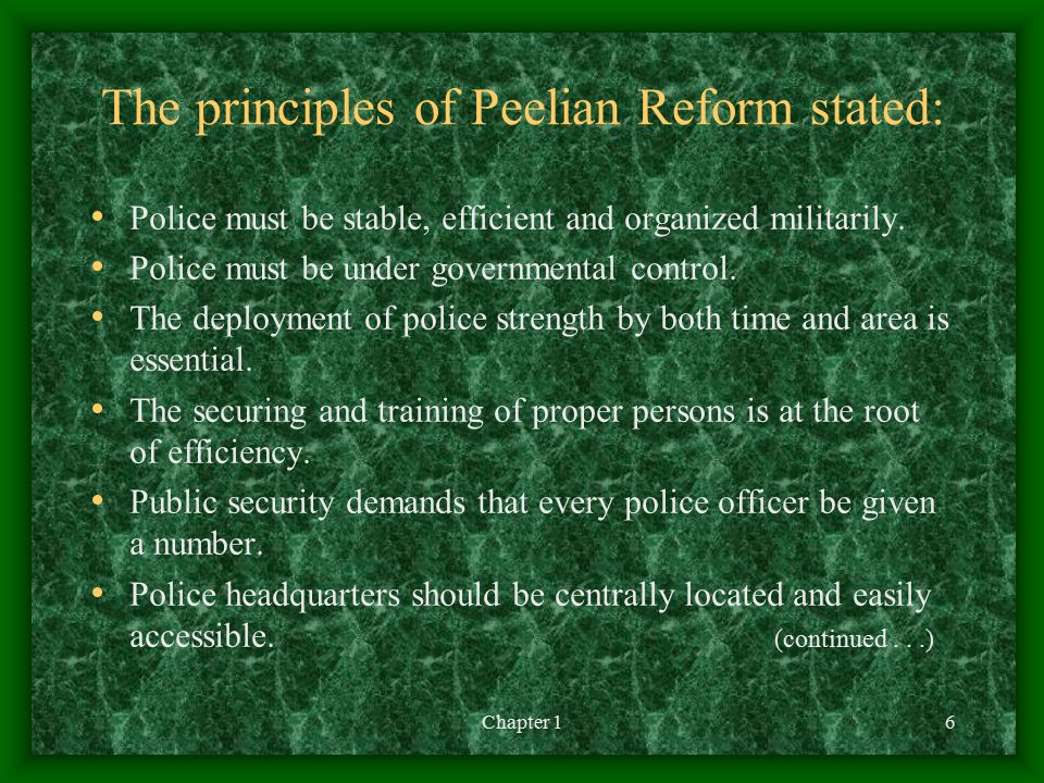 The principles of Peelian Reform stated:
