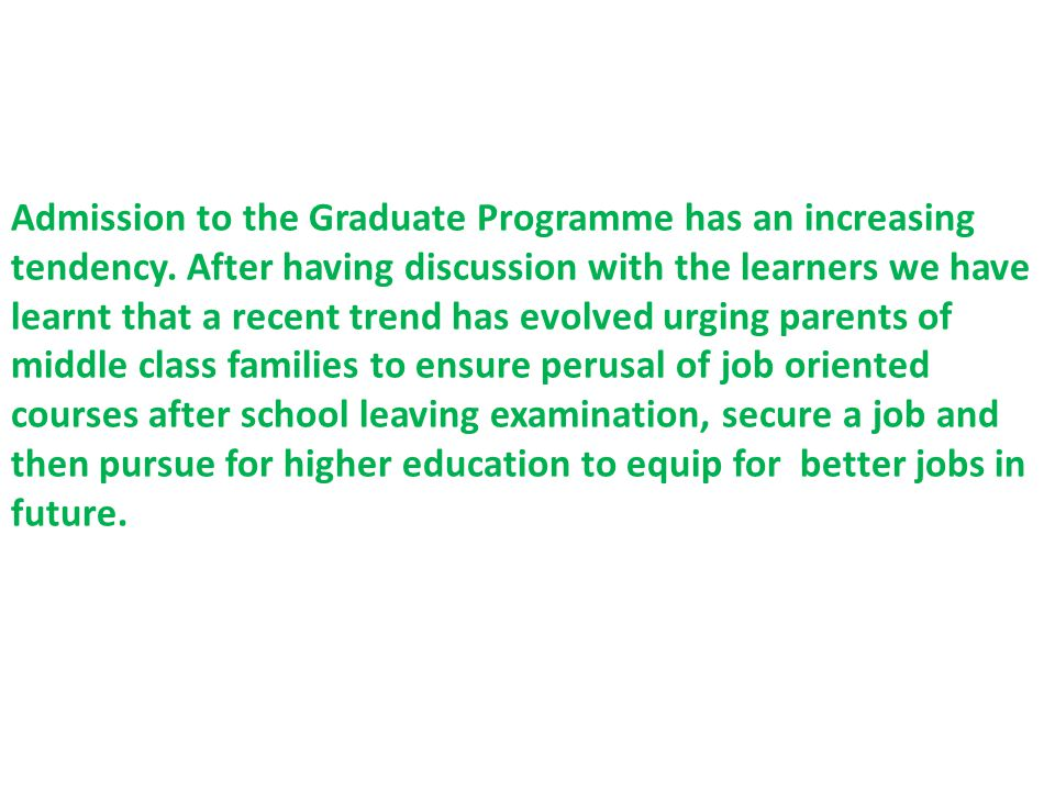 Admission to the Graduate Programme has an increasing tendency