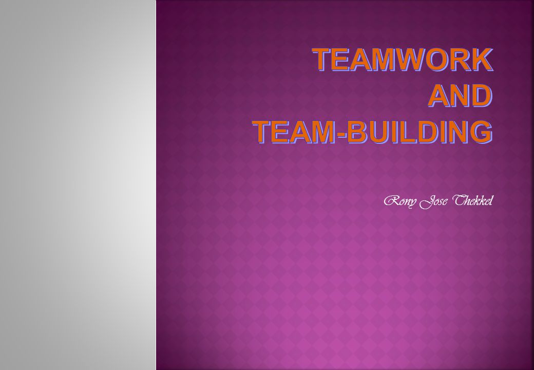 TEAMWORK AND TEAM-BUILDING