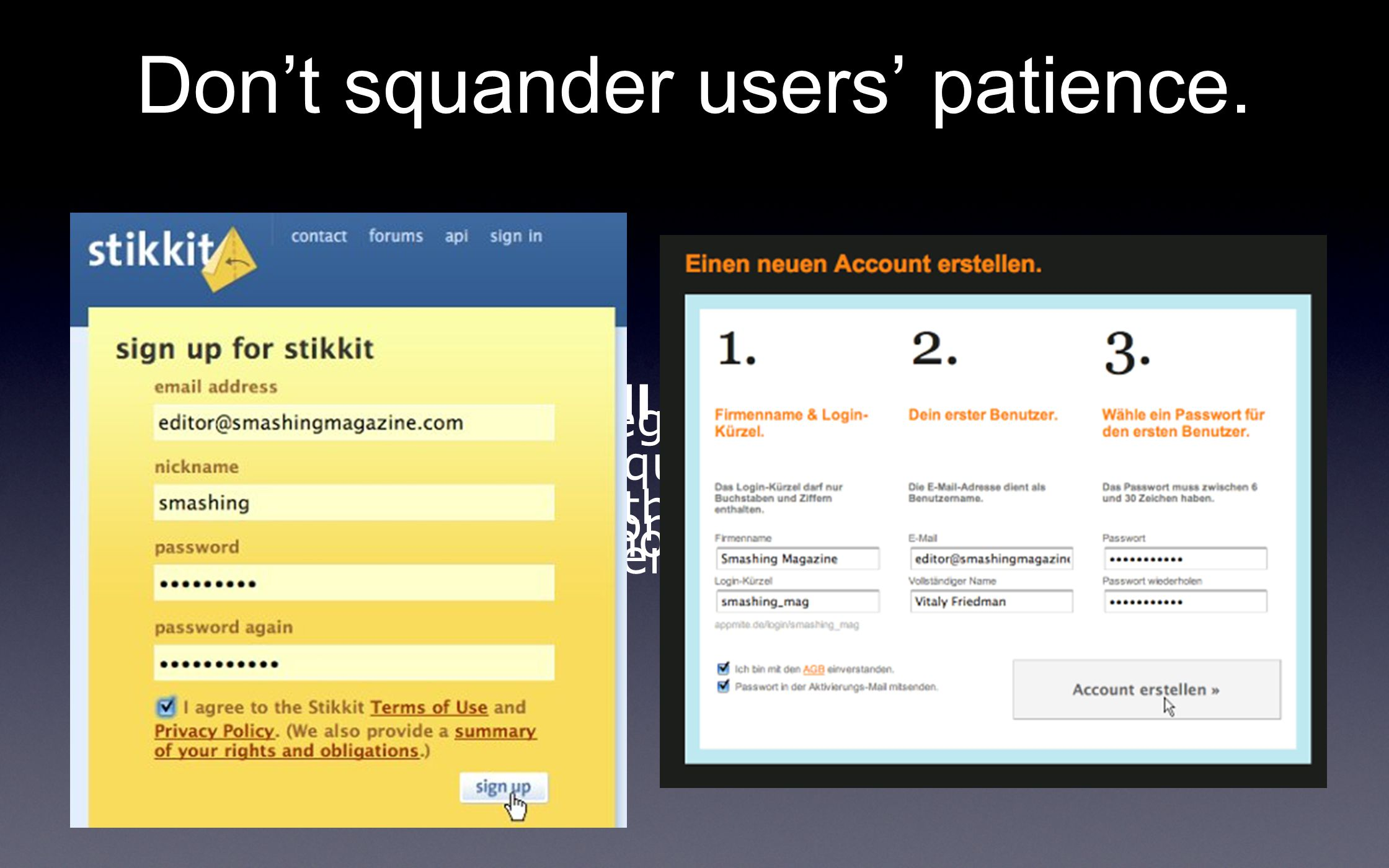 Don't squander users' patience.