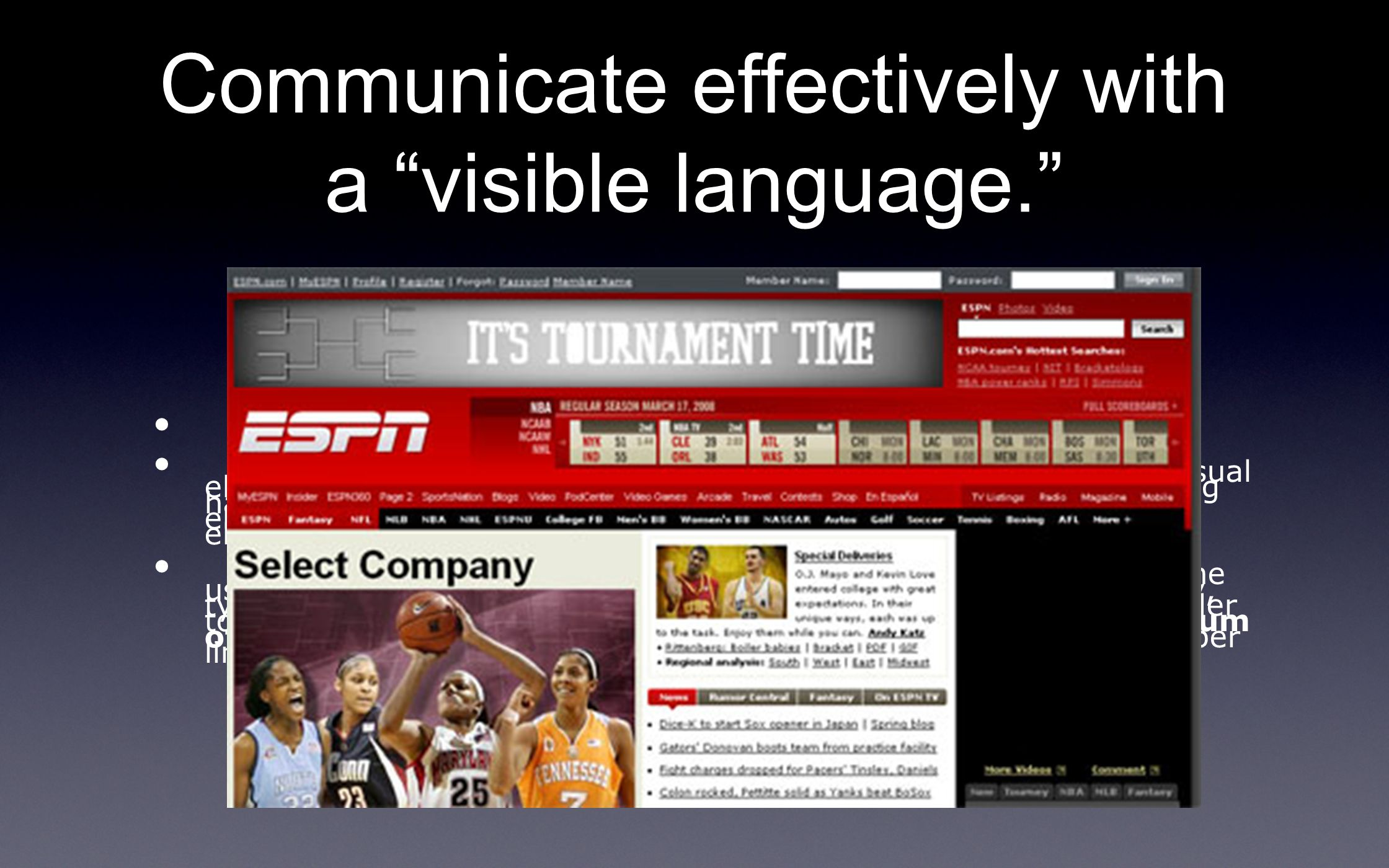 Communicate effectively with a visible language.