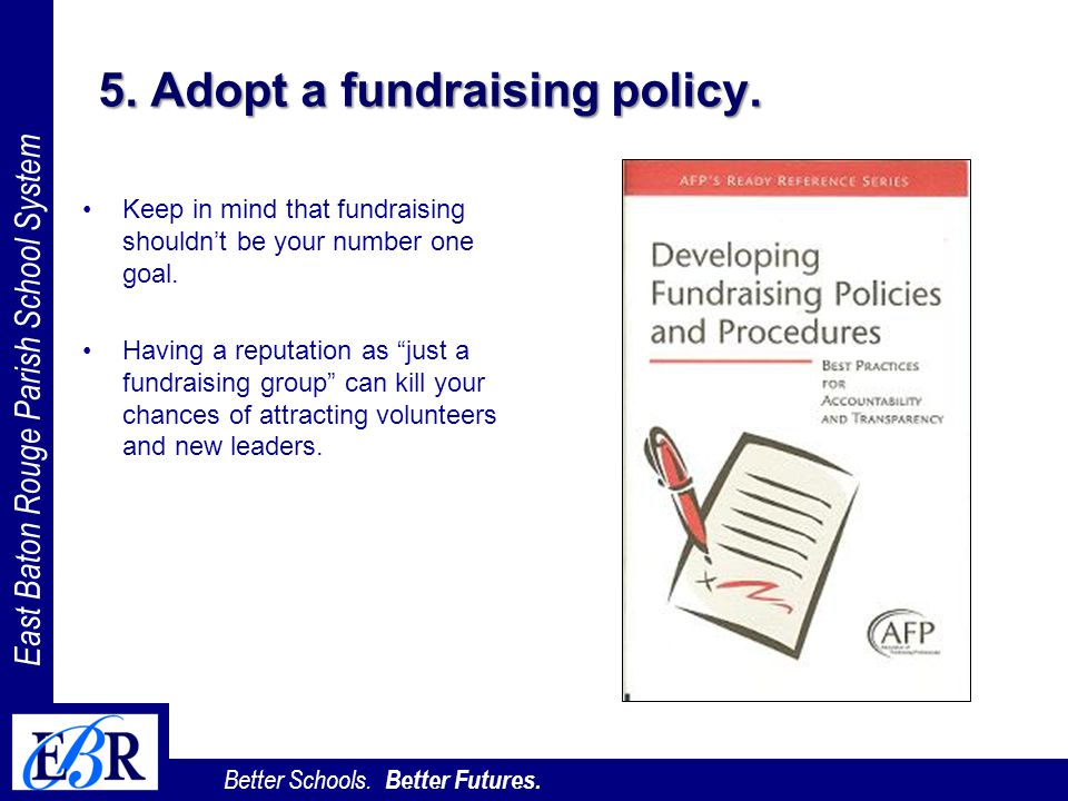 5. Adopt a fundraising policy.