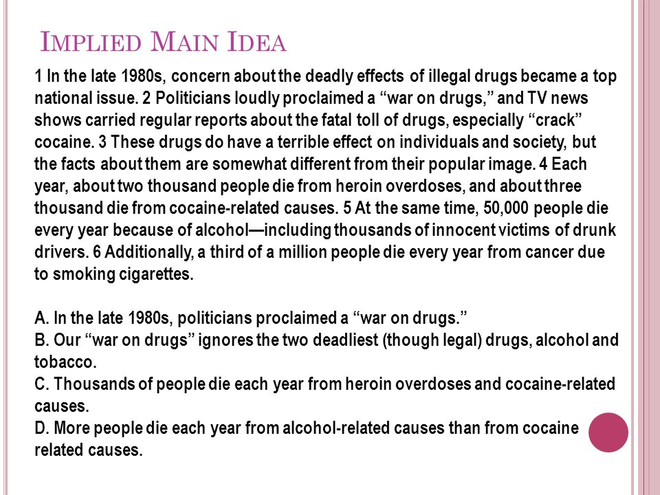 Implied Main Idea 1 In the late 1980s, concern about the deadly effects of illegal drugs became a top.