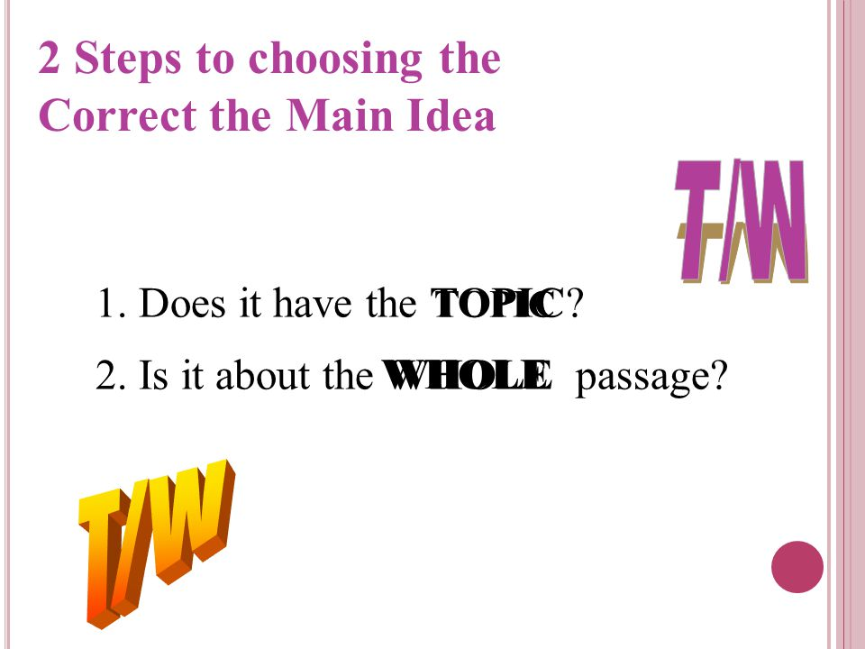 2 Steps to choosing the Correct the Main Idea T/W