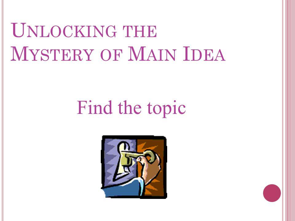 Unlocking the Mystery of Main Idea