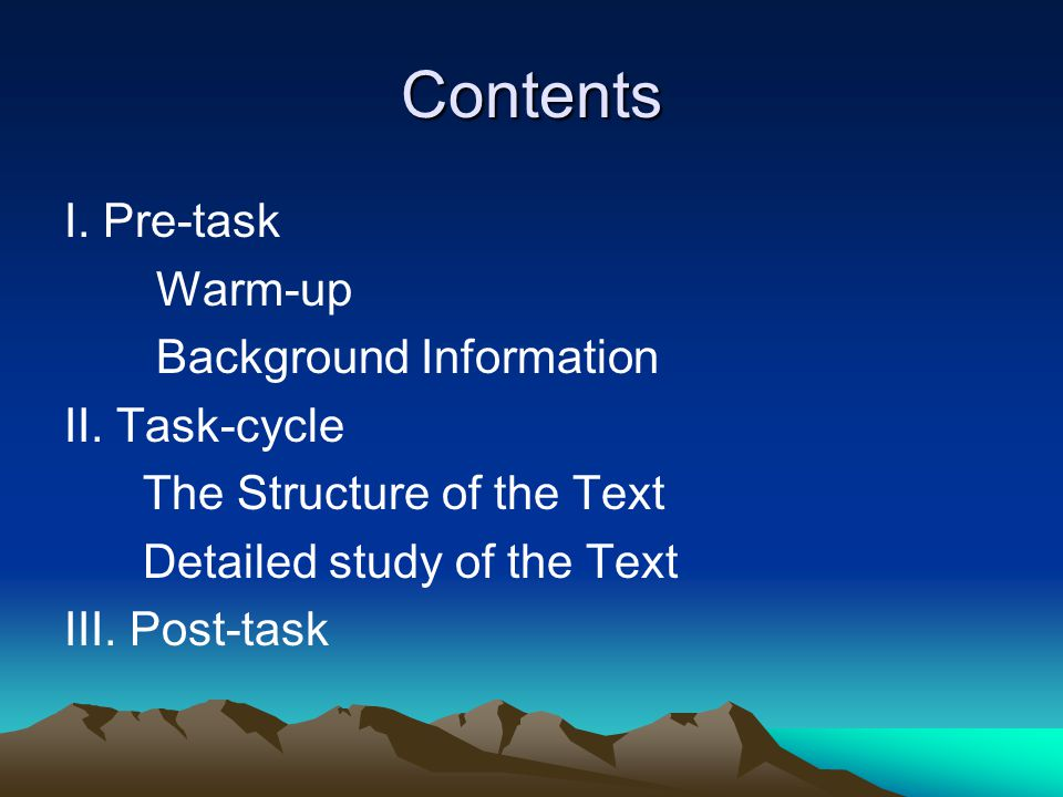 Contents I. Pre-task Warm-up Background Information II. Task-cycle