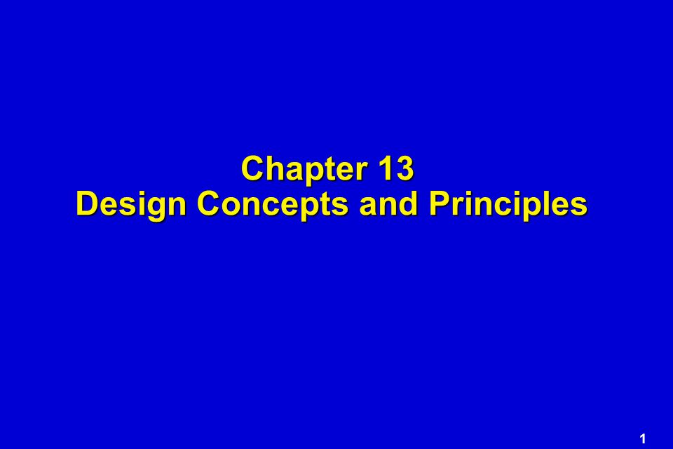 Chapter 13 Design Concepts and Principles