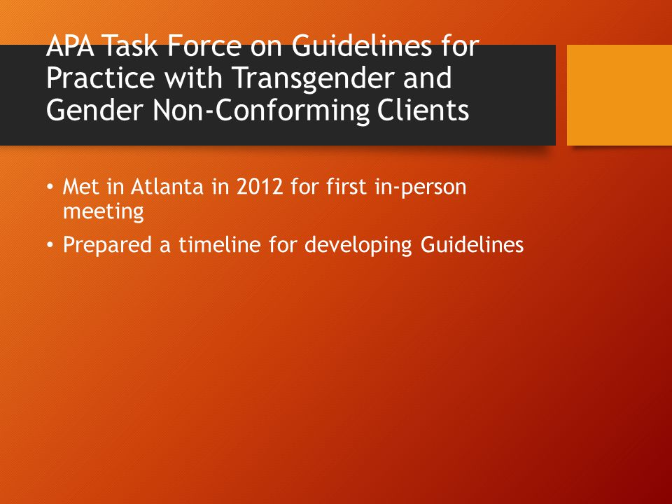 APA Task Force on Guidelines for Practice with Transgender and Gender Non-Conforming Clients