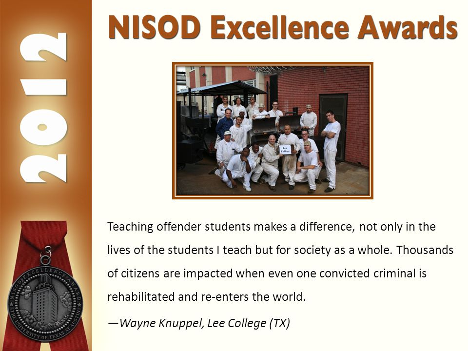 Teaching offender students makes a difference, not only in the lives of the students I teach but for society as a whole.