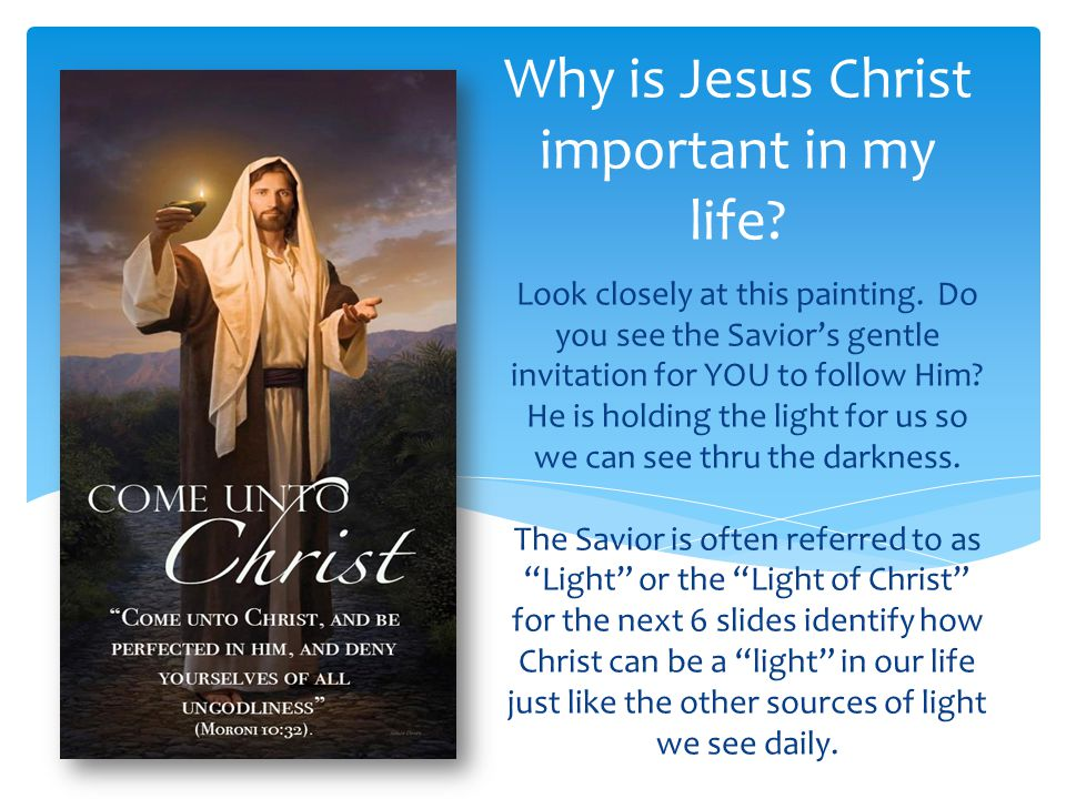 Why is Jesus Christ important in my life