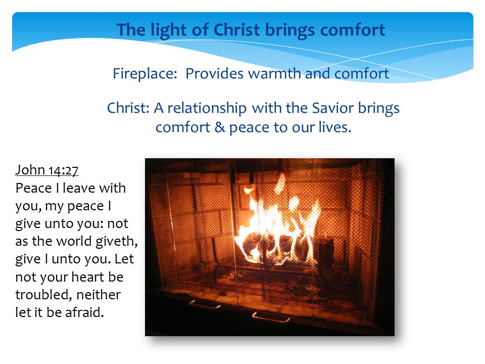 The light of Christ brings comfort