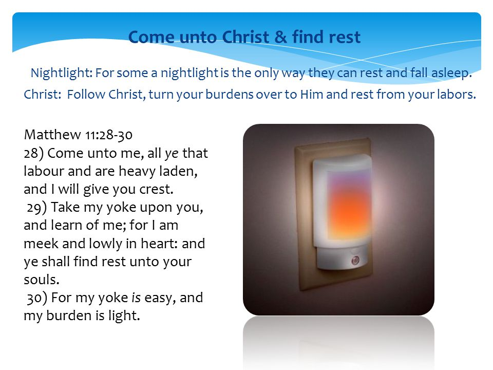 Come unto Christ & find rest