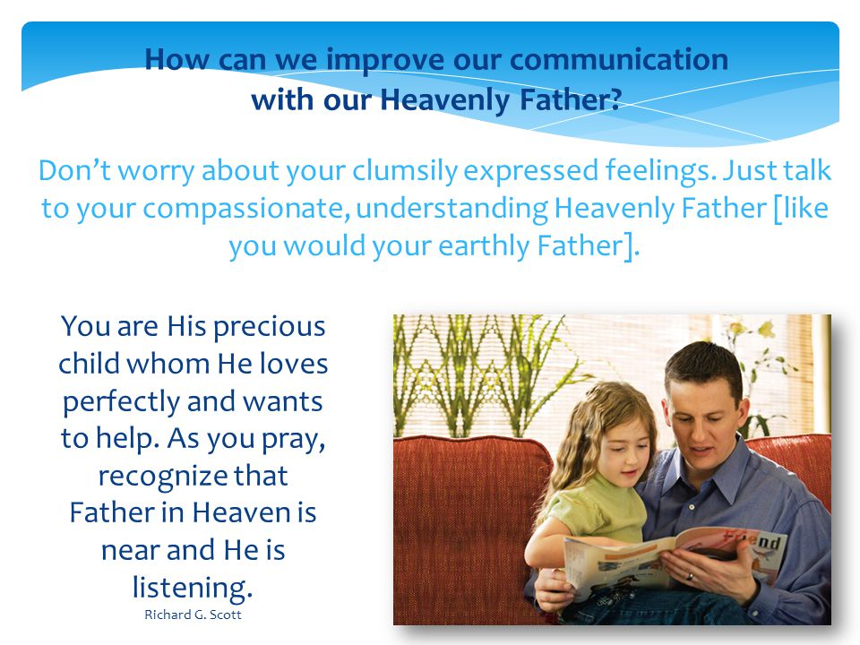 How can we improve our communication with our Heavenly Father