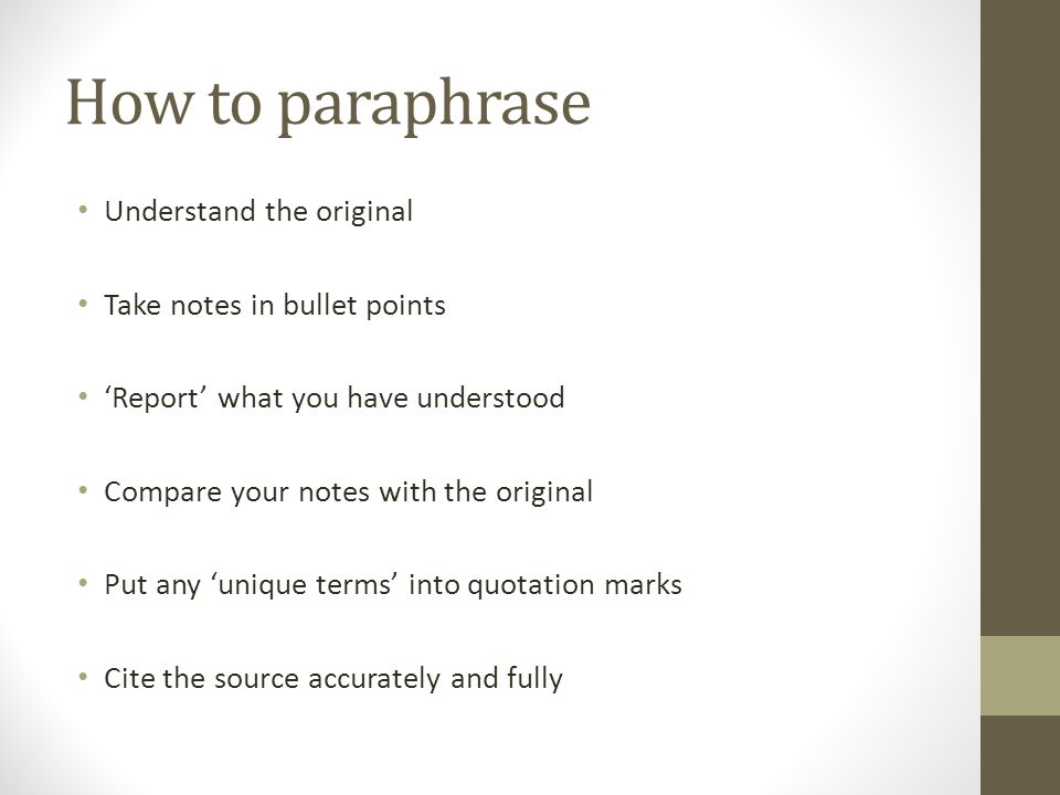 How to paraphrase Understand the original Take notes in bullet points