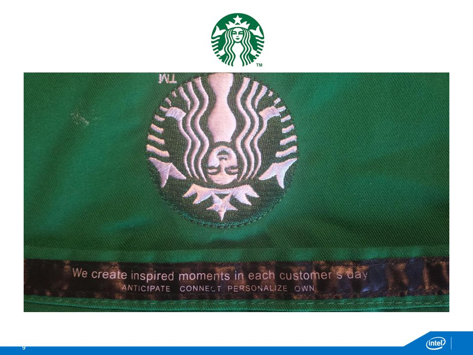 Starbucks has their customer orientation message woven into their employees work lives, literally!