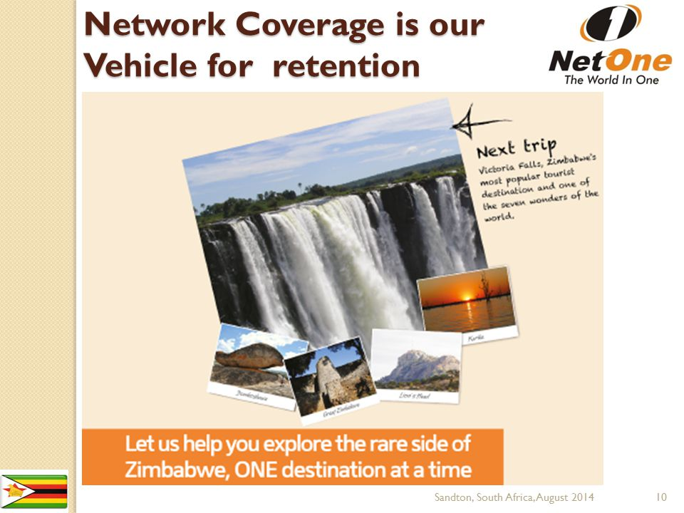 Network Coverage is our Vehicle for retention