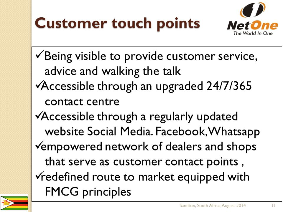 Customer touch points Being visible to provide customer service,