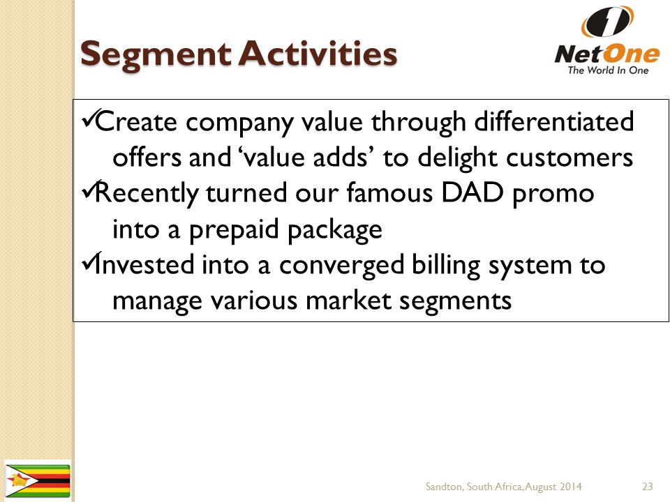 Segment Activities Create company value through differentiated