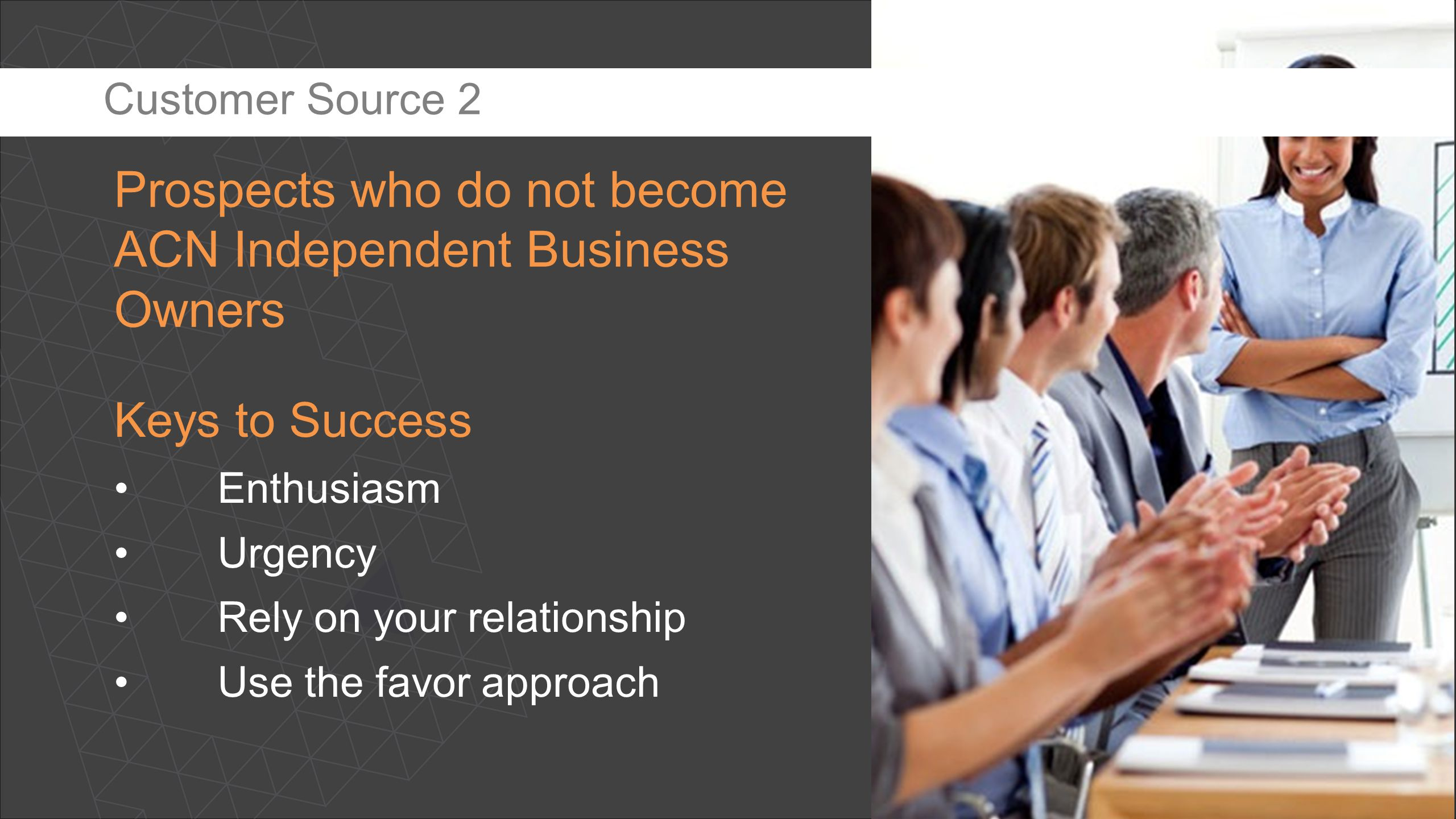 Prospects who do not become ACN Independent Business Owners