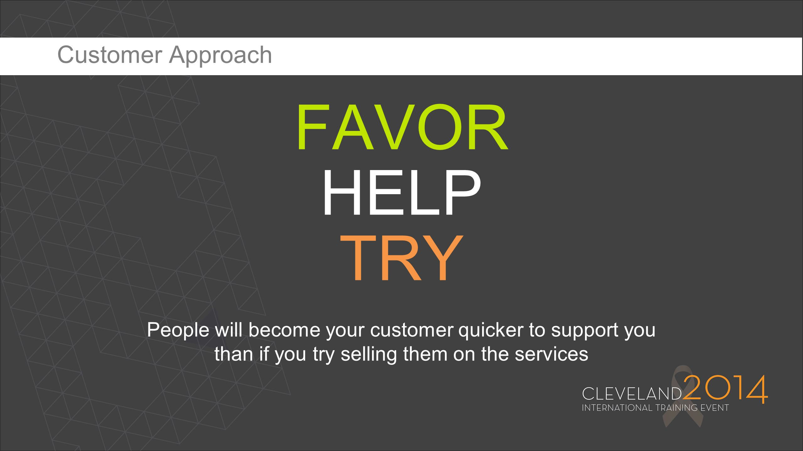 FAVOR HELP TRY Customer Approach