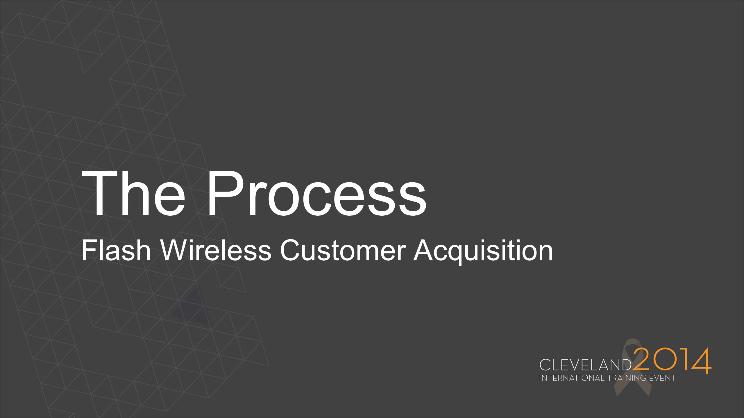 The Process Flash Wireless Customer Acquisition