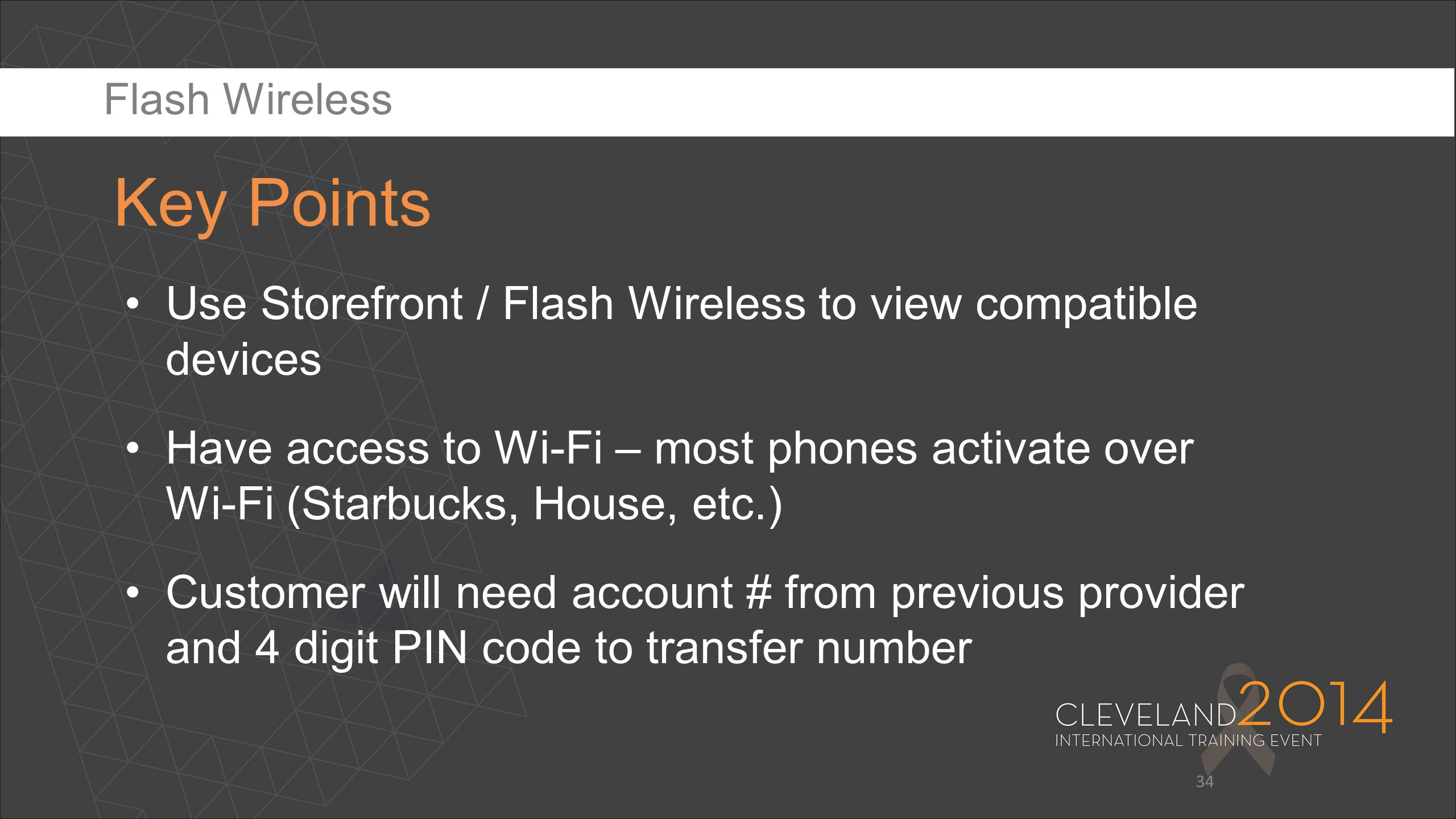 Key Points Use Storefront / Flash Wireless to view compatible devices