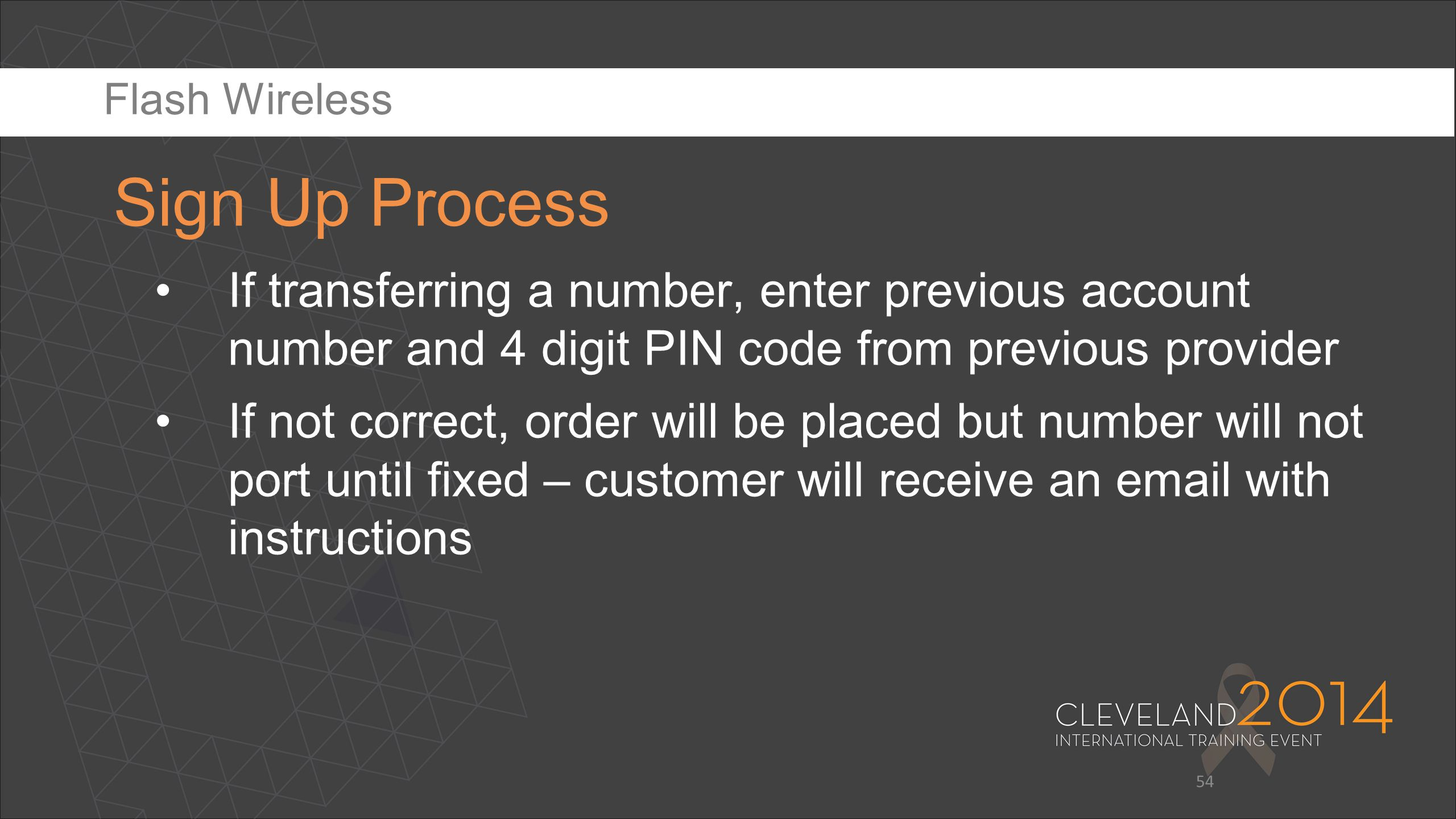 Flash Wireless Sign Up Process. If transferring a number, enter previous account number and 4 digit PIN code from previous provider.