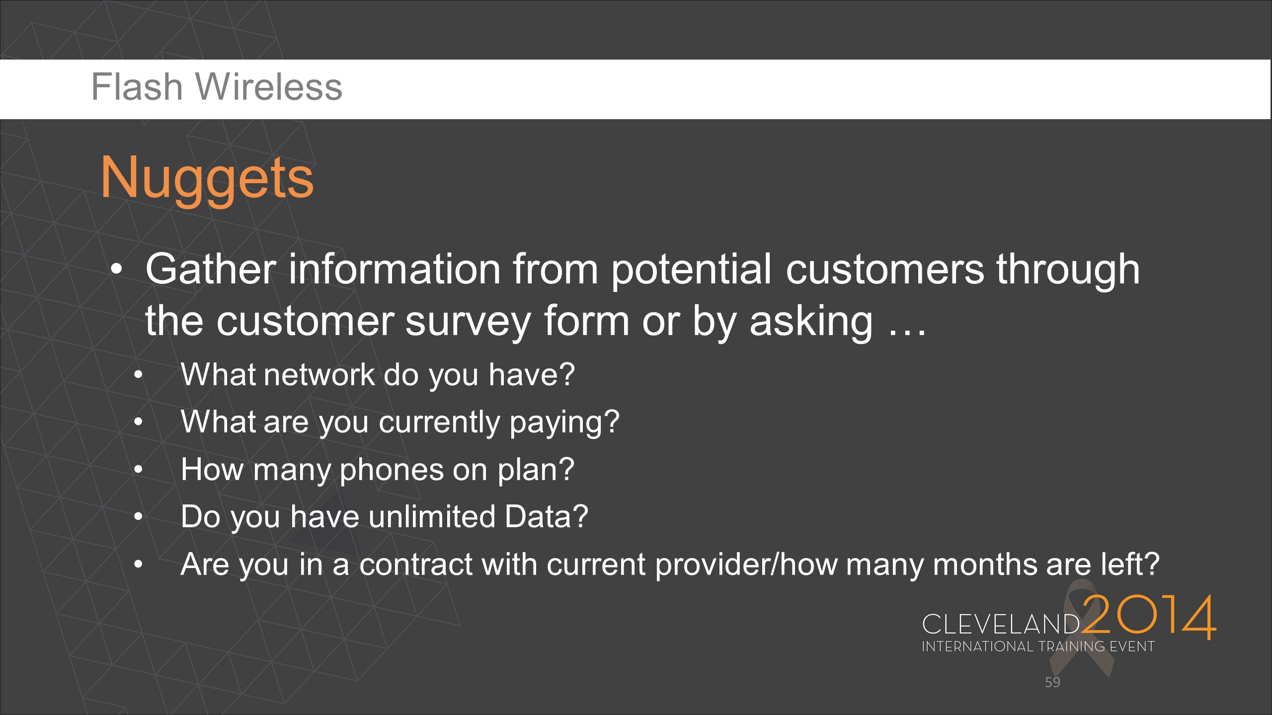 Flash Wireless Nuggets. Gather information from potential customers through the customer survey form or by asking …