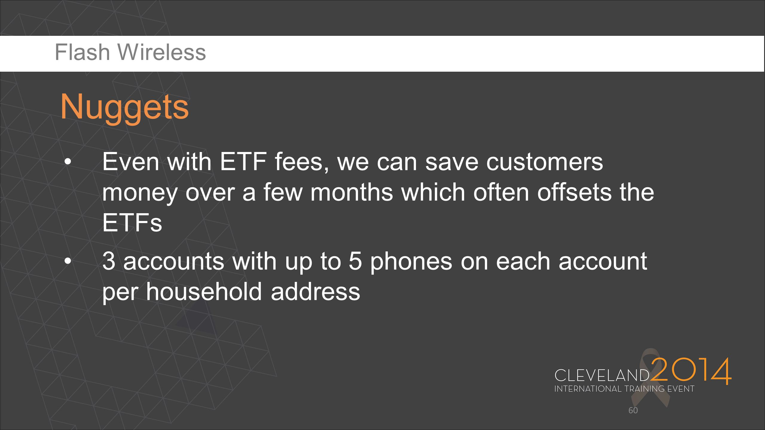 Flash Wireless Nuggets. Move ETF copy to previous ETF slides – about breaking contracts.