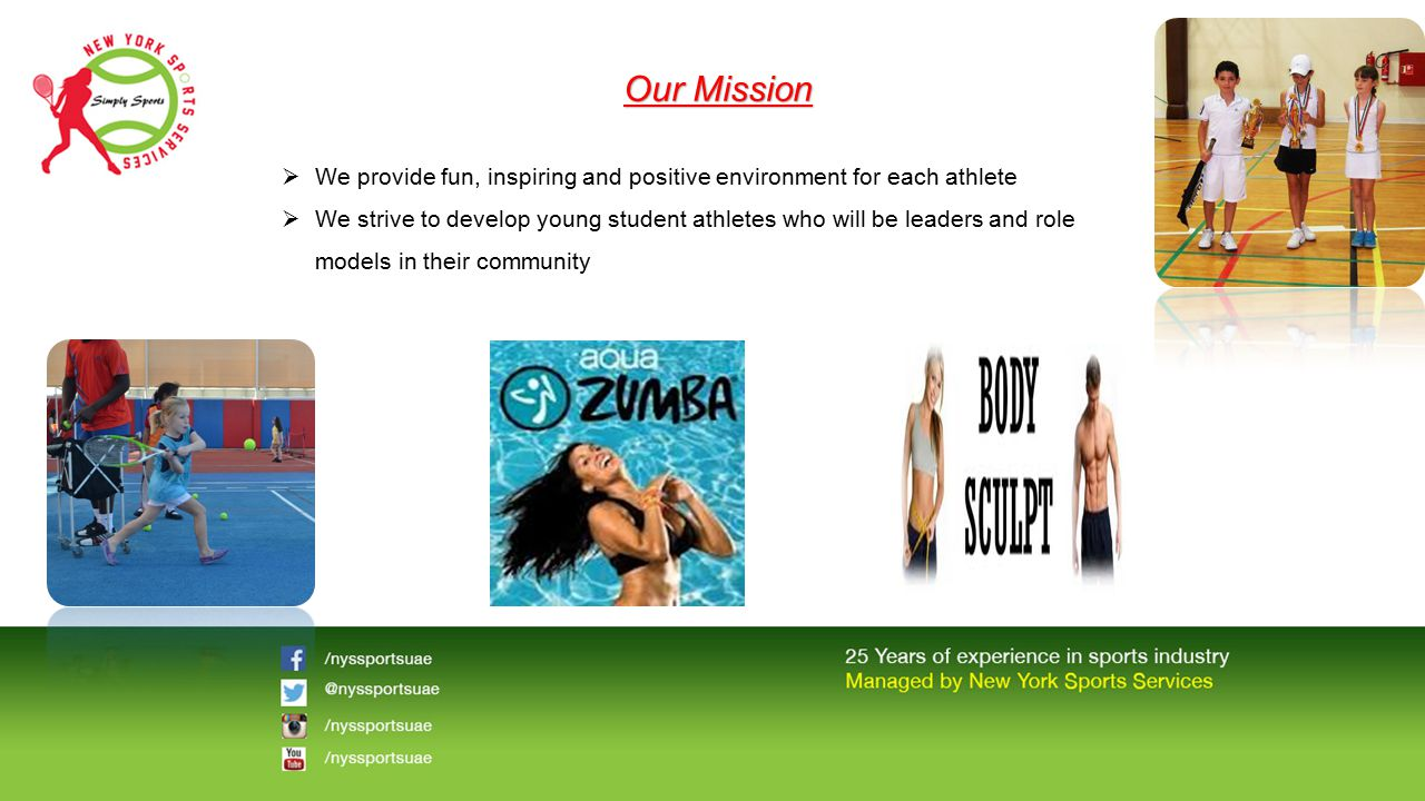 Our Mission We provide fun, inspiring and positive environment for each athlete.
