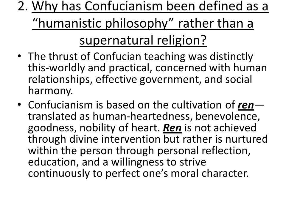2. Why has Confucianism been defined as a humanistic philosophy rather than a supernatural religion