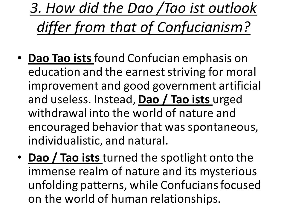 3. How did the Dao /Tao ist outlook differ from that of Confucianism