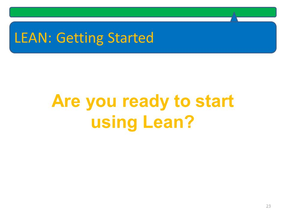 Are you ready to start using Lean