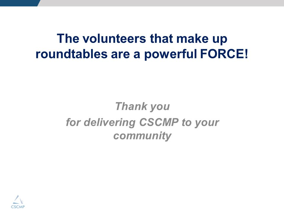 The volunteers that make up roundtables are a powerful FORCE!