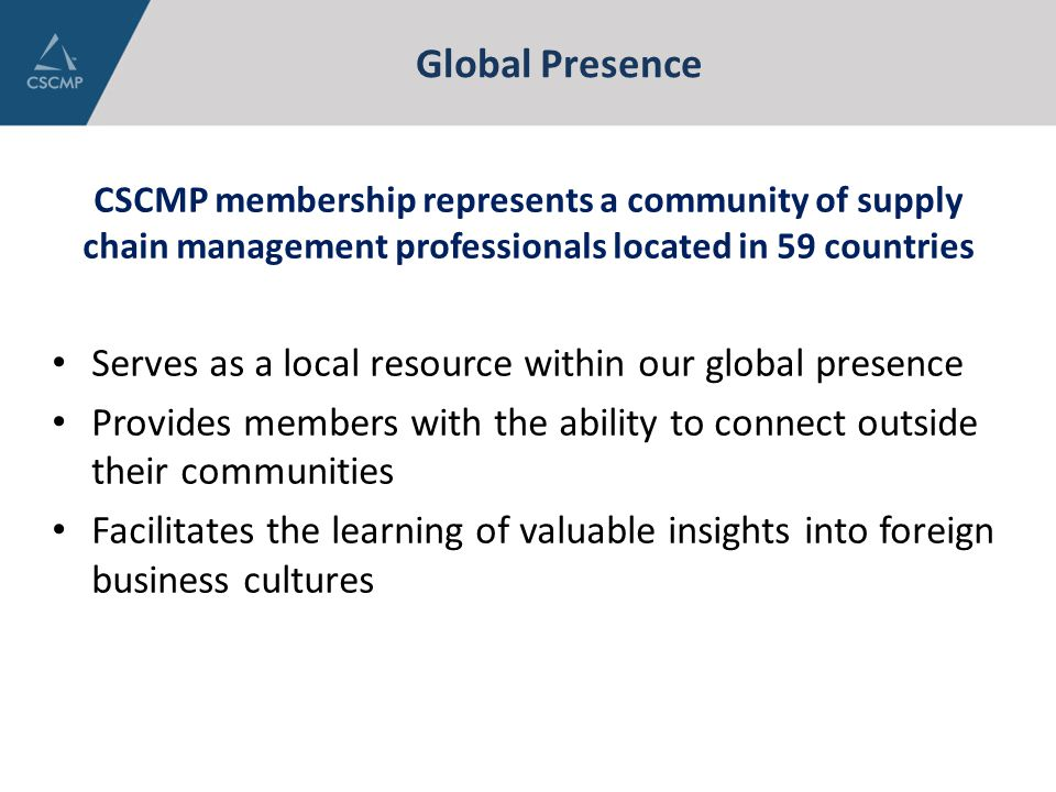 Global Presence Serves as a local resource within our global presence