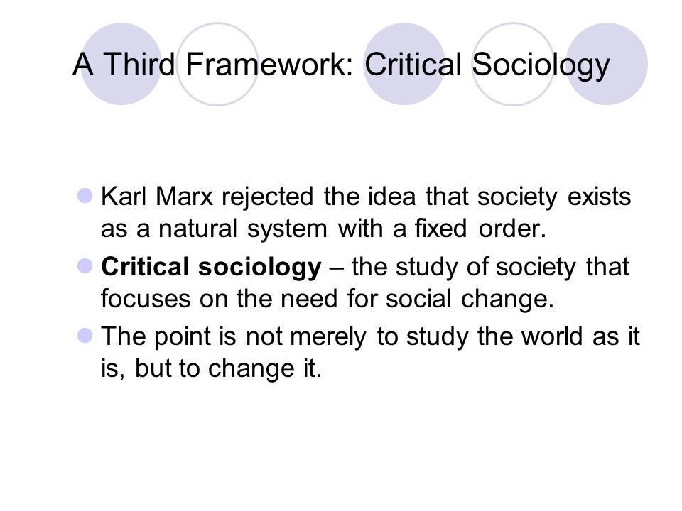 A Third Framework: Critical Sociology