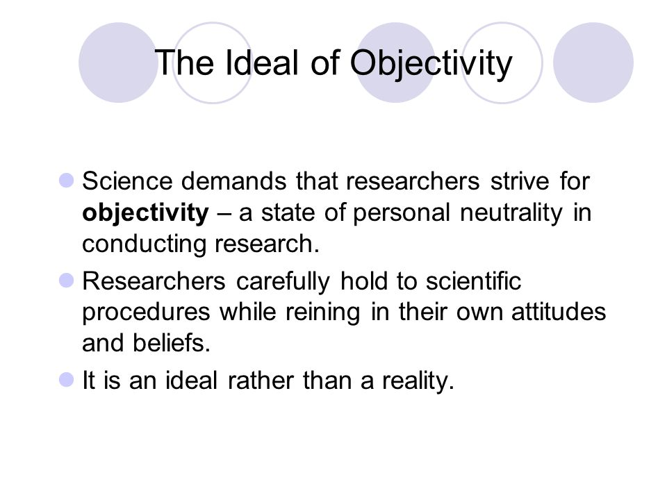 The Ideal of Objectivity