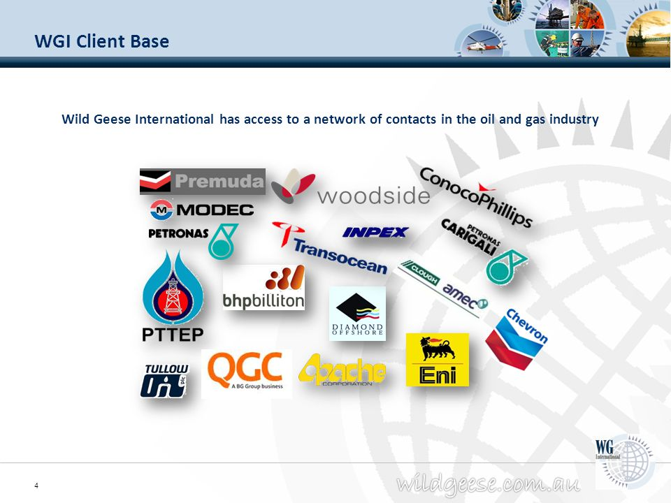 WGI Client Base Wild Geese International has access to a network of contacts in the oil and gas industry.