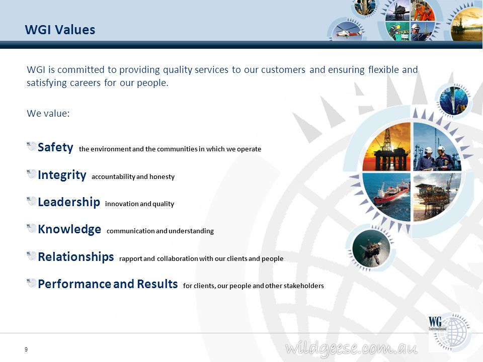 WGI Values WGI is committed to providing quality services to our customers and ensuring flexible and satisfying careers for our people.