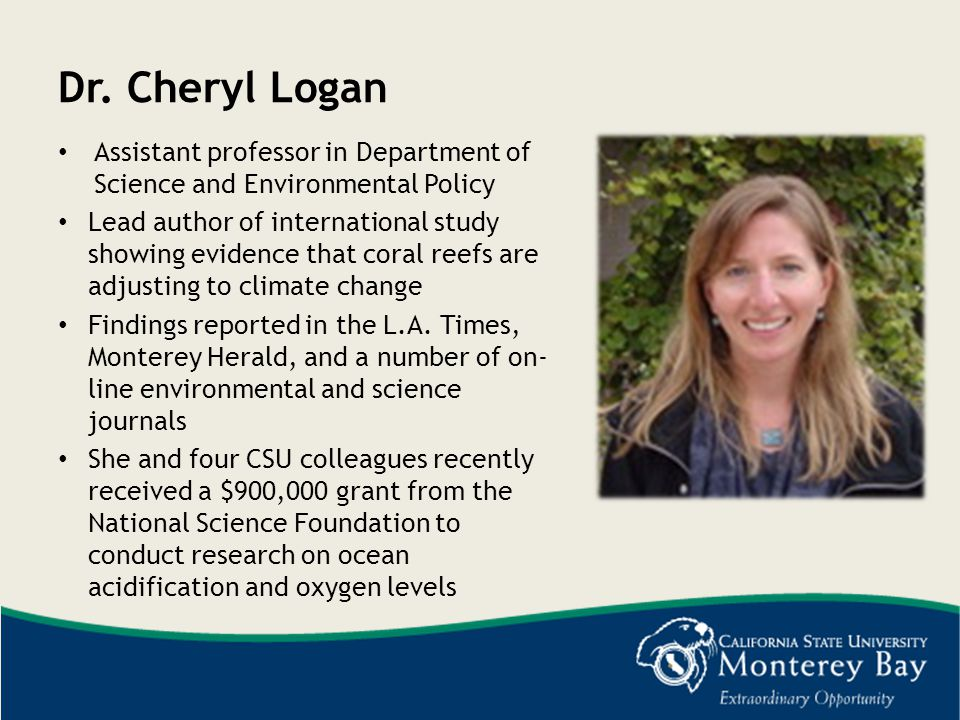 Dr. Cheryl Logan Assistant professor in Department of Science and Environmental Policy.
