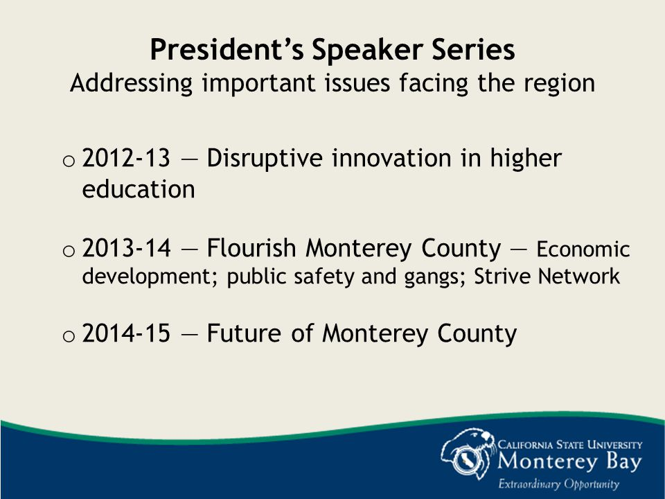 President's Speaker Series Addressing important issues facing the region